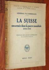 Général Bordeaux LA SUISSE ET SON ARMEE DANS LA GUERRE MONDIALE Guerre 14-18 ww1