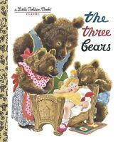 Little Golden Book: The Three Bears by Little Golden Books Staff (2012, Hardcove