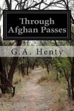 Through Afghan Passes by George Alfred Henty (2014, Paperback)