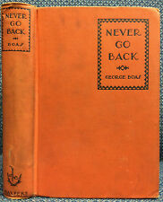 NEVER GO BACK: A Novel Without a Plot By George Boas - 1928, 1st, inscribed