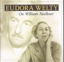On William Faulkner by Eudora Welty (2003, Hardcover)