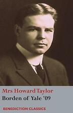 Borden of Yale '09 by Mrs Howard Taylor (Paperback, 2017)
