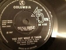 "THE DAVE CLARK FIVE . YOU GOT WHAT IT TAKES . 1967 RARE 7"" . EXCELLENT+ COPY"