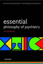 Esssential Philosophy of Psychiatry (International Perspectives in Philosophy an
