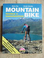Mountain Bike tecnica e manutenzione - Rey e Schmitz - Mulatero Editore