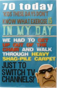 """Humourous Men's  """"70th"""" Birthday Card ~ Kid's These Days Don't Know Exercise"""