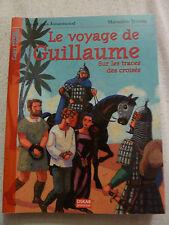 Le Voyage de Guillaume Sur les Traces des Croisées  Jouanneaud Truong jeunesse