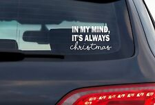 In My Mind, It's Always Christmas - 8 Inch White Vinyl Decal