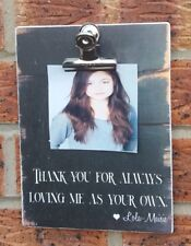 THANK YOU FOR ALWAYS LOVING ME AS YOUR OWN PERSONALISED PHOTO PLAQUE SIGN GIFT