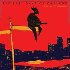 The Last Days of Oakland [Digipak] by Fantastic Negrito (CD, Jul-2017, Cooking Vinyl)