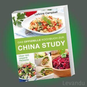 DAS OFFIZIELLE KOCHBUCH ZUR CHINA STUDY   LeANNE CAMPBELL   120 vegane Rezepte