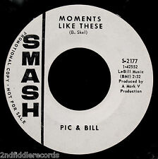 PIC & BILL-Moments Like These-Near Mint Northern Soul Promo 45-SMASH #S-2177