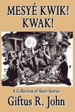 Mesye Kwik! Kwak (Paperback or Softback)