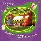 in the night garden: tombliboo trousers on the ninky nonk By Andrew Davenport