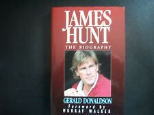 JAMES HUNT,THE BIOGRAPHY BY GERALD DONALDSON