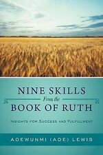 Nine Skills from the Book of Ruth: Insights for Success and Fulfillment by Lewi