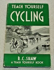 1953 Teach Yourself Cycling by R.C. Shaw. 160 pages inc. 8 Frank Patterson illus