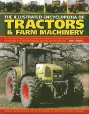 The Illustrated Encyclopedia of Tractors & Farm Machinery: An Informative Histor