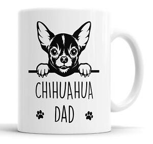 Chihuahua Dad Mug Pet Present Chihuahua Dog Dad Friend Funny Gift Mug