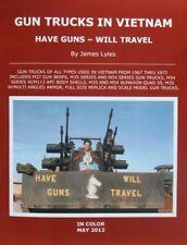 Have Guns Will Travel  Vietnam Gun Trucks  Over 200  NEW  Photos & Vets Stories