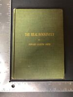 Edward Garstin Smith Book The Real Roosevelt 1910 First Edition Hardcover