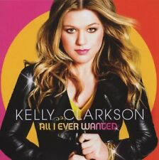KELLY CLARKSON - ALL I EVER WANTED: CD ALBUM (2009)