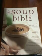 The Soup Bible: All the Soups You Will Ever Need in One Inspirational Collection