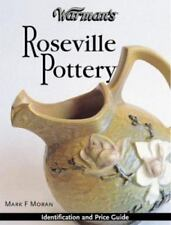 Warman's Roseville Pottery : Identification and Price Guide by Mark Moran (2004,
