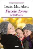 Piccole donne crescono di Louisa may Alcott Libro Nuovo Crescere Edizioni