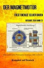 Der Magnetmotor Freie Energie selber bauen Ausgabe 2018 Band 23 Taschenbuch 5307