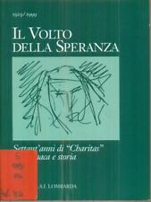 IL VOLTO DELLA SPERANZA 1929/1999  AA.VV. U.N.I.T.A.L.S.I. LOMBARDIA 2000