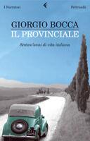 Il provinciale. Settant'anni di vita italiana, GIORGIO BOCCA, FELTRINELLI LIBRI