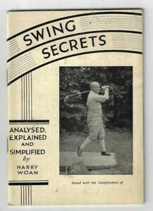 The Secret of the Golf Swing--Illustrated. 1934. Scarce Title!