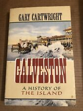 Galveston : A History of the Island by Gary Cartwright (1998,