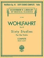 Franz Wohlfahrt - 60 Studies, Op. 45 Complete : Books 1 And 2 for Violin, Pap...