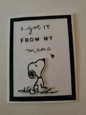 Snoopy I Got It From My Mama