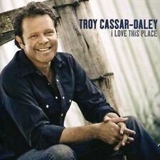 I Love This Place 9341004003910 by Troy Cassar-daley CD