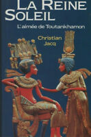 CHRISTIAN JACQ - LA REINE SOLEIL L'AIMEE DE TOUTANKHAMON - ROMAN - LIVRE TBE