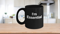 Pandemic Mug Black Coffee Cup Funny Gift for Crisis Workforce I'm Essential