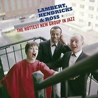 Lambert, Hendricks and Ross	The Hottest New Group in Jazz (New Vinyl)