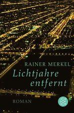 Lichtjahre entfernt von Rainer Merkel, UNGELESEN