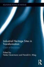 Industrial Heritage Sites in Transformation : Clash of Discourses (2014,...