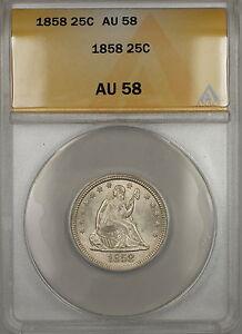 1858 Seated Liberty Silver Quarter 25c ANACS AU-58 (Better Coin Choice BU)
