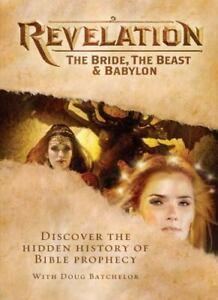 REVELATION - THE BRIDE, THE BEAST & BABYLON:  DVD - HOSTED BY DOUG BATCHELOR