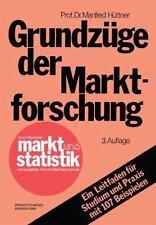 Grundzüge der Marktforschung: Ein Leitfaden für Studium und Praxis mit 107