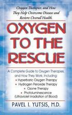 Oxygen to the Rescue : Oxygen Therapies, and How They Help Overcome Disease,...