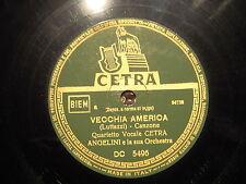 78 GIRI QUARTETTO VOCALE CETRA canta VECCHIA AMERICA & ARTURO COLLETTO DURO