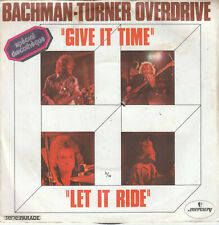 "7"" 45 TOURS FRANCE BACHMAN-TURNER OVERDRIVE ""Give It Time / Let It Ride"" 1974"