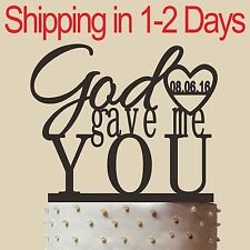 """Personalized Unique Wedding Cake Topper,God gave me you, Acrylic, made in USA 6"""""""