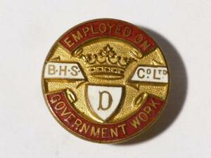 WW1-2  Employed on Government Work BHS Co. Ltd D. Enamel Badge HOME FRONT #V23